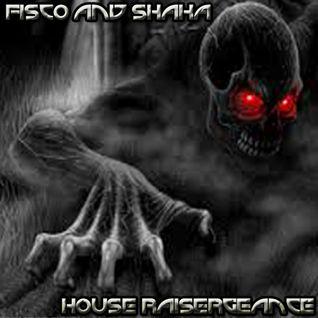 Fisco and Shaka - House Raisergeance (Oldskool Mix 2005)