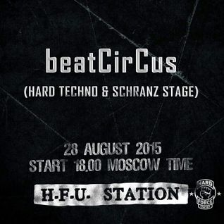 beatCirCus - HARD FORCE UNITED AND FRIENDS (SUMMER SESSION 2015)