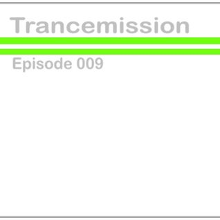Trancemission Episode 009