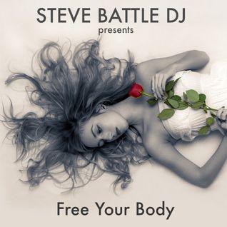 STEVE BATTLE DJ presents Free Your Body 18
