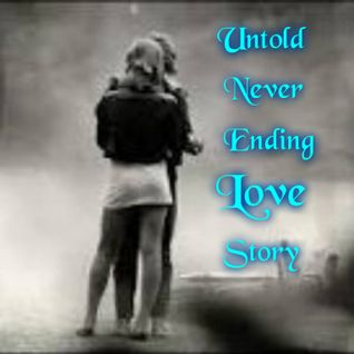 Untold...Neverending Love Story❤