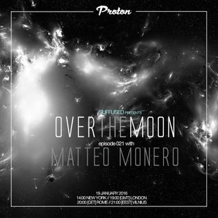 Matteo Monero - Over The Moon 021 on Proton Radio