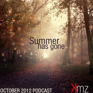 KmZ - Summer has gone - October 2012 Podcast