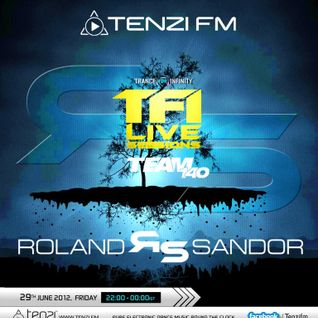 TFI & Team 140 Live Sessions With Roland Sandor @ Tenzi.FM (29.06.2012)
