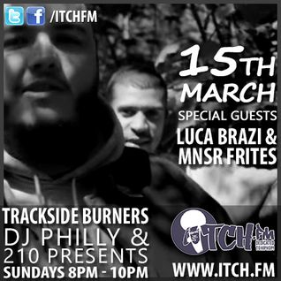 DJ Philly & 210 Presents - Trackside Burners 73 - LUCA BRAZI & MNSR FRITES
