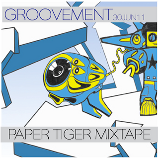 GROOVEMENT // PAPER TIGER MIXTAPE / 30JUN11