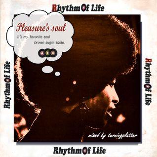 Rhythm of Life 「Pleasure's soul」