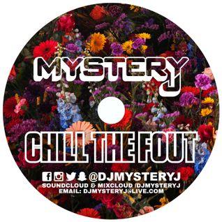 @DJMYSTERYJ - #ChillTheFOut