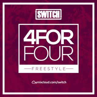 Switch | 4ForFour | The Freestyle Mix