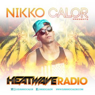 NIKKO CALOR- Heat Wave Radio (Miami Summer Edition)