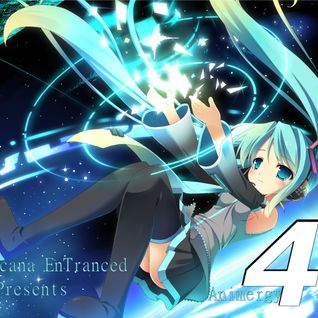 Arcana EnTranced Presents ~ Animergy Vol. 4 - We AreCana EnTranced!