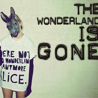 the wonderland is gone...