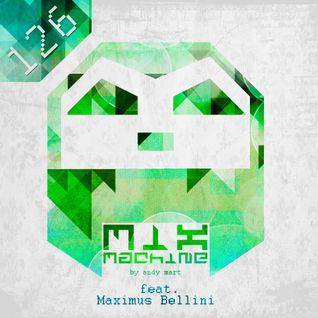 Andy Mart feat. Maximus Bellini - Mix Machine 126 [DI.FM]