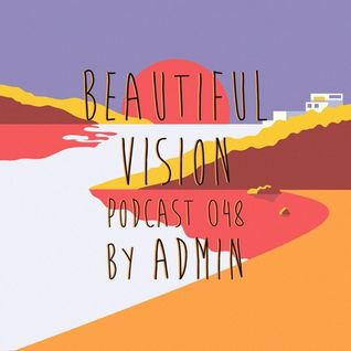Beautiful Vision Podcast 048 by Admin