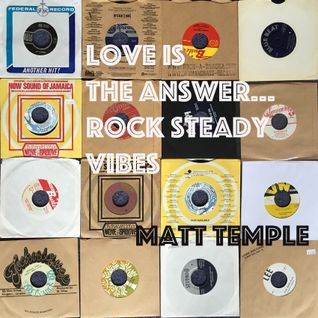 Love is the Answer - Rock Steady Vibes