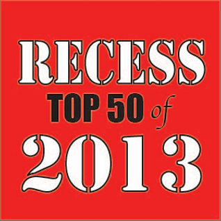 RECESS: with SPINELLI #137, Top 50 of 2013