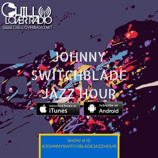 The Johnny Switchblade Jazz Hour #10