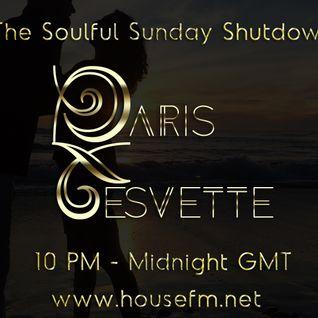 The Soulful Sunday Shutdown : Show 7 with Paris Cesvette on www.Housefm.net