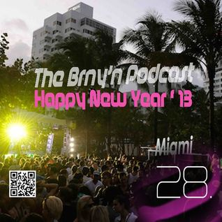 BRNY - The Brnyn' [Burning] Podcast #28 - Miami - TBP#28 Happy New Year Guys!
