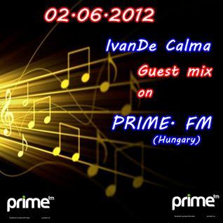 IvanDe Calma - Guest mix @ PRIME FM (Hungary) [02.06.12]