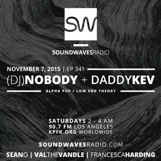 Episode 341 - (DJ) Nobody & Daddy Kev - November 7, 2015