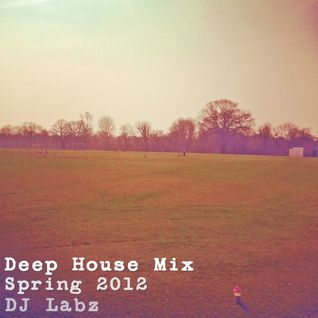 Deep House Mix Spring 2012