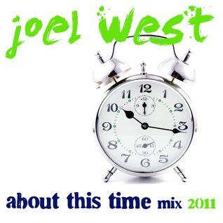 joel west: about this time mix 2011