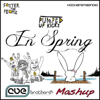 Hochanstaendig vs. Foster the People - Pumped Up Kicks in Spring (CUE.brothers Mashup)