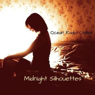 "Ocean Radio Chilled ""Midnight Silhouettes"" (9-20-15)"