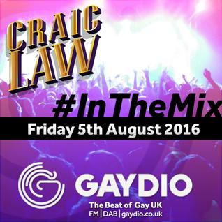 Gaydio #InTheMix - 5th August 2016