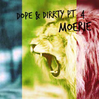 Dope & Dirrty Pt. 4