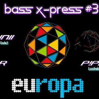 P!PA @ Bass X-Press #3 // Europa