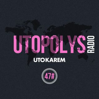Uto Karem - Utopolys Radio 047 (November 2015)