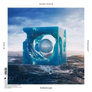 ALEX KAVE — PARADIGM N°023 [08|06|2016]