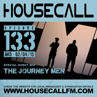 Housecall EP#133 (02/04/15) incl. a guest mix from The Journey Men