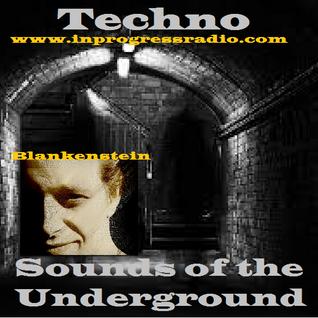 Blankenstein - Techno Sounds Of The Underground #005 - In Progress radio