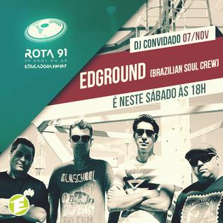 Rota 91 - 07/11/2015 - Convidado - Edground (Brazilian Soul Crew)