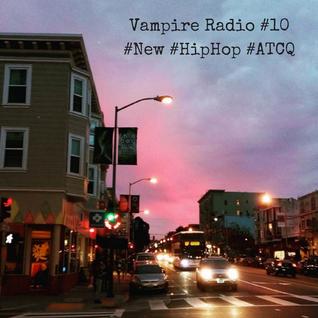 Vampire Radio #10 ☠DJ4AM☠ on #ableton... #PLUR #New #HipHop #ATCQ #SanFrancisco