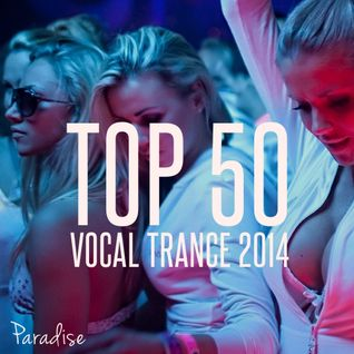 PARADISE - TOP 50 VOCAL TRANCE 2014