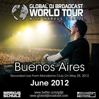 Global DJ Broadcast Jun 07 2012 - World Tour: Buenos Aires