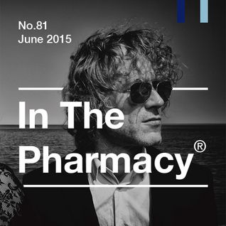 In The Pharmacy #81 - Late June 2015