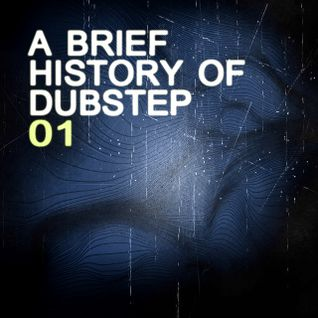A Brief History of Dubstep 01