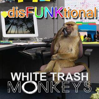 White Trash Monkeys - disFUNKtional