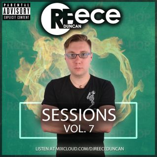 @DJReeceDuncan - Sessions Vol. 7