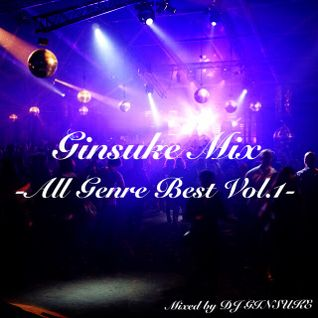 Ginsuke Mix -All Genre Best Vol.1-