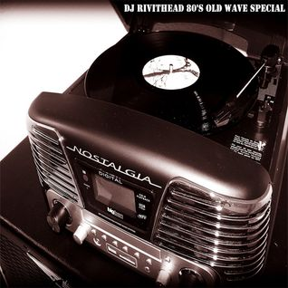 Dj Rivithead - 80's Old Wave Special