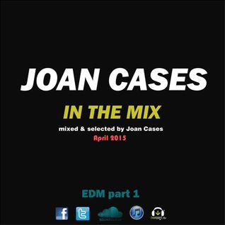 Joan Cases In the Mix EDM April 2015