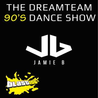 Jamie B's DreamTeam 90's Dance Show Sunday 1st November 2015 (Special Guest Mix By DJ Archie)