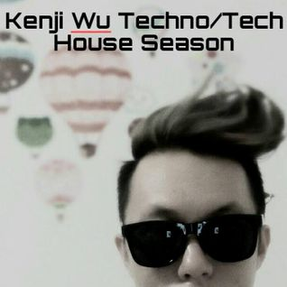 2016 Kenji Wu Techno/Tech House Season Part.4 Ft. Kenji Royma