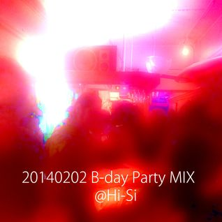 2014_0202_BDAY PARTY MIX@Hi-Si (DJ SET)